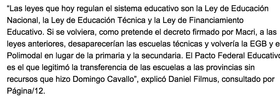 """Filmus: Sobre la nueva Ley de Ministerios, decreto 13/2015: """"Las leyes que hoy regulan el sistema educativo son la Ley de Educación Nacional, la Ley de Educación Técnica y la Ley de Financiamiento Educativo. Si se volviera (…) a las leyes anteriores, desaparecerían las escuelas técnicas y volvería la EGB y el Polimodal en lugar de la primaria y la secundaria."""""""