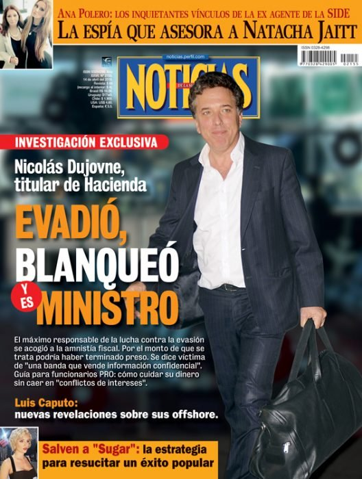 """Revista Noticias: """"Evadió, blanqueó y lo nombraron ministro"""""""