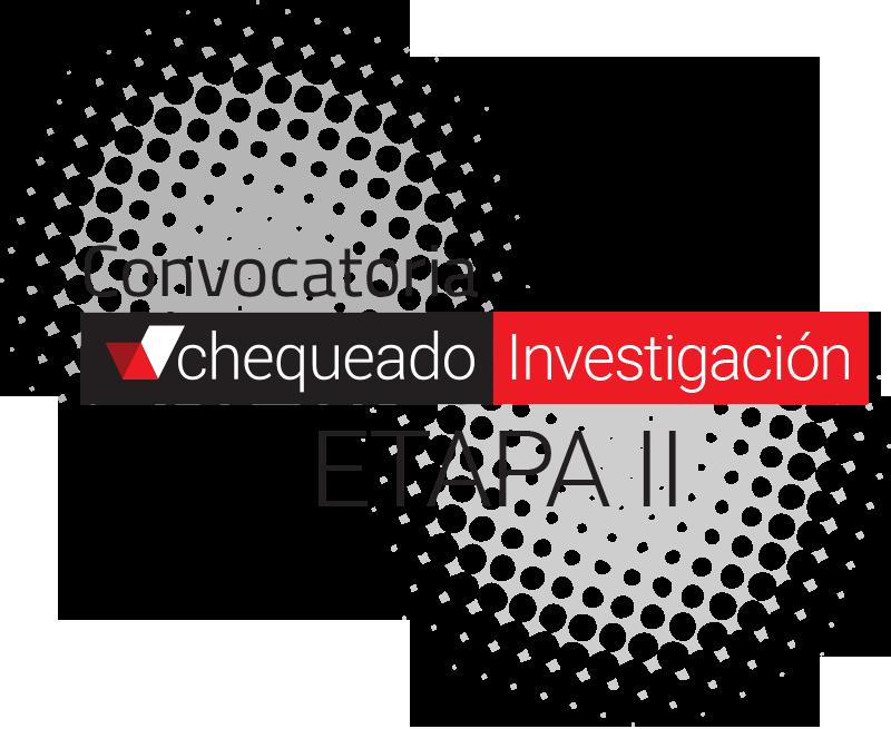 Chequeado Investigación - Etapa II