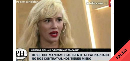 """Es falso que Griselda Siciliani dijo: """"Desde que mandamos al frente al patriarcado no nos contratan"""""""