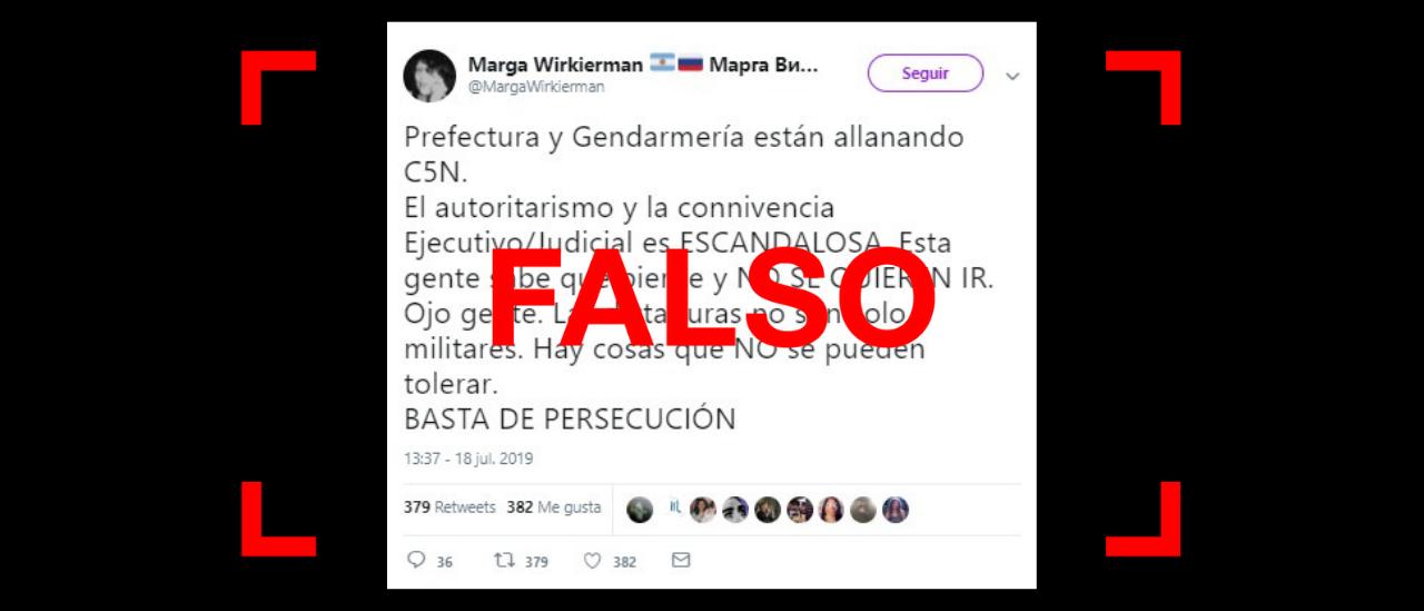 Es falso que Prefectura y Gendarmería allanaron C5N