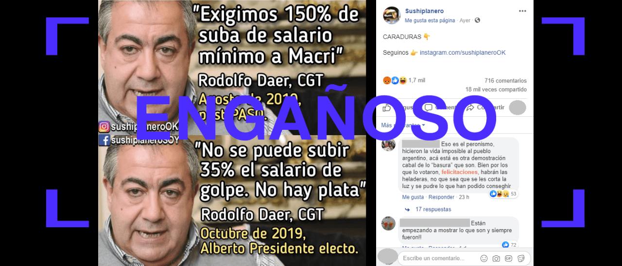 Es engañoso que el sindicalista Héctor Daer pasó de pedir 150% de suba en el salario mínimo a negarse ahora a un 35% de golpe