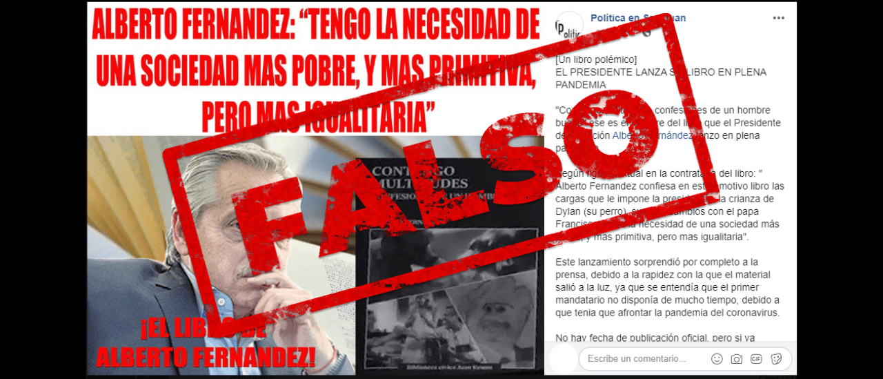 """No, Fernández no publicó ningún libro donde afirma que tiene """"la necesidad de una sociedad más pobre y más primitiva, pero más igualitaria"""""""