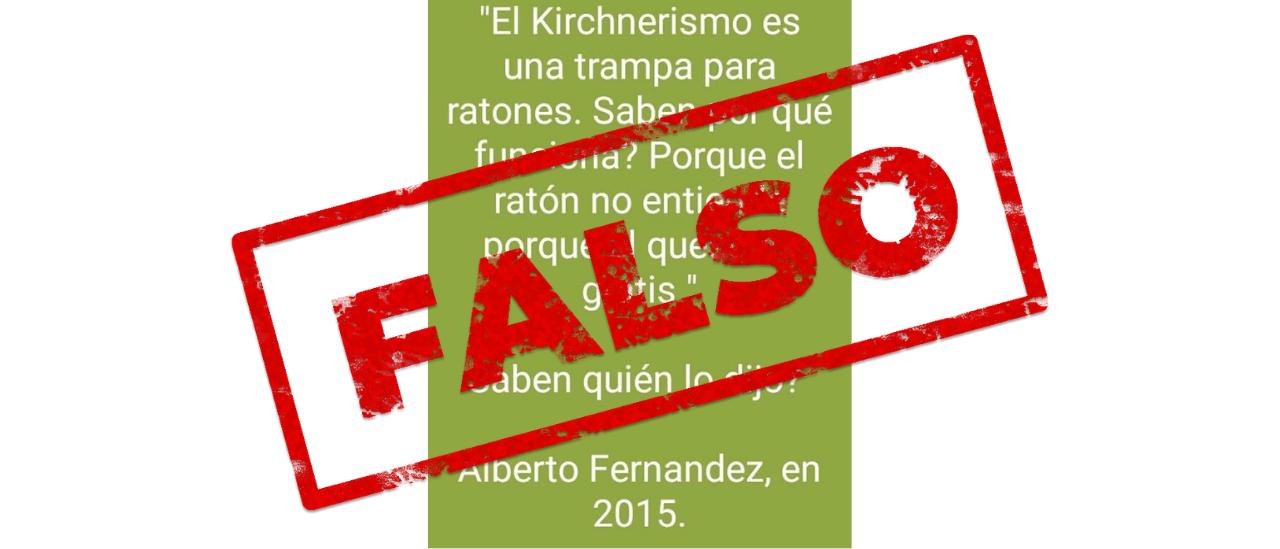 """Es falso que Alberto Fernández dijo en 2015 que """"el kirchnerismo es una trampa para ratones"""""""