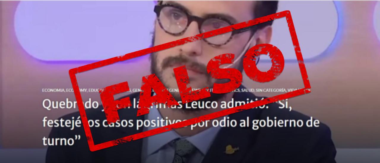 """Es falso que Diego Leuco dijo haber festejado el aumento de casos de COVID-19 porque """"odia al Gobierno"""""""