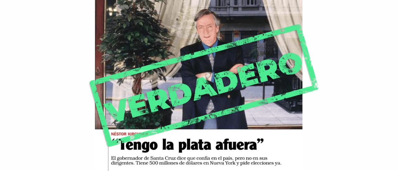 Sí, Néstor Kirchner dijo en 2002 que la plata de los fondos de Santa Cruz estaba en el exterior