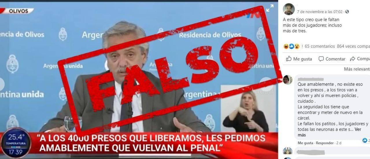 """Es falso que Fernández dijo: """"A los 4 mil presos que liberamos les pedimos amablemente que vuelvan al penal"""""""