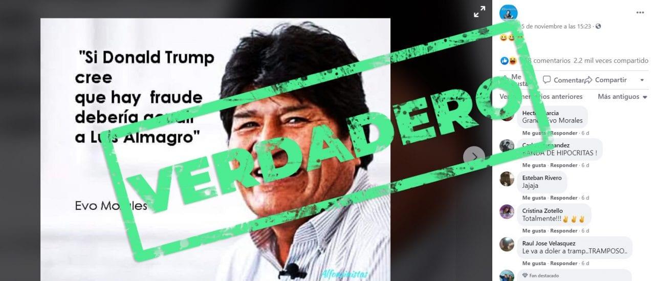 """Es verdadero que Evo Morales dijo: """"Si Donald Trump cree que hay fraude, debería acudir a Luis Almagro"""""""