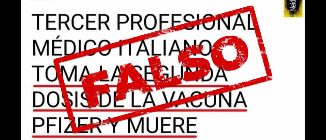 Es falso que un médico italiano murió tras aplicarse la segunda dosis de la vacuna Pfizer